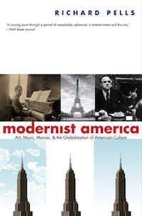 """Modernist America,"" by Richard Pells"