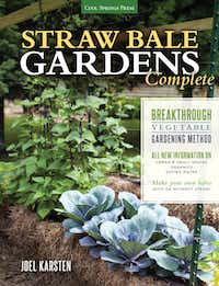 Joel Karsten's book Straw Bale Gardens Complete was released in February (Cold Springs Press).( Cold Springs Press )