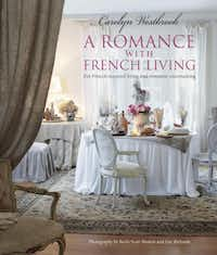 Carolyn Westbrook, a native Texan who lives with her family in a restored plantation house near Corsicana, will sign her third book about adapting elements of French style to American lifestyles at Beaucoup in Richardson on Nov. 7.Keith Scott Morton and Eric Richards  -  CICO Books