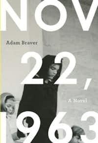 """Nov. 22, 1963"" by Adam Braver"