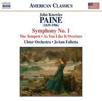 Paine: Symphony No. 1; Shakespeare's Tempest; Overture to As You Like It