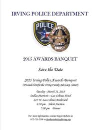 The 17th Annual Police Awards Banquet honored Irving police officers who go above and beyond in the line of duty. The event was held recently at Dallas Marriott Las Colinas and raises funds for the Family Advocacy Center