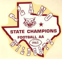 Plano won the 2A football state championship in 1965.