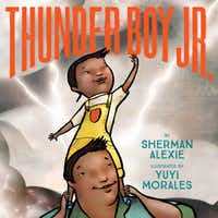 """Thunder Boy Jr. is the product of author Sherman Alexie's effort to """"have a really positive, loving book about an Indian kid in search of his identity."""""""