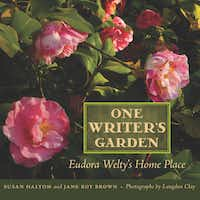 One Writer's Garden: Eudora Welty's Home Place by Susan Haltom and Jane Roy Brown (University Press of Mississippi, $35)