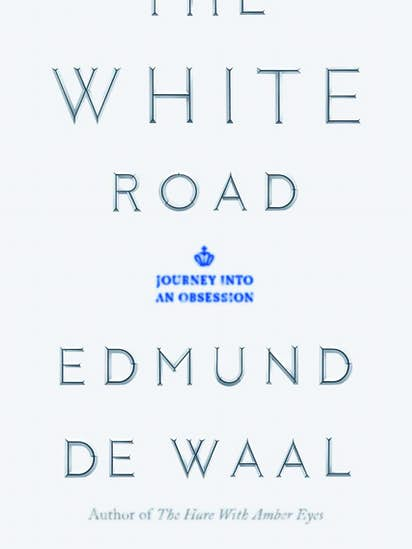 History The White Road Journey Into An Obsession By Edmund De